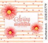 spring is the season of love... | Shutterstock .eps vector #1028153779