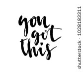 you got this. hand drawn... | Shutterstock .eps vector #1028183311