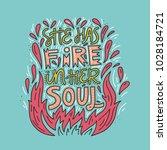she has fire in her soul   hand ... | Shutterstock .eps vector #1028184721