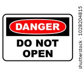 danger do not open sign. danger ... | Shutterstock .eps vector #1028204815