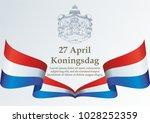 flag of the netherlands  king's ... | Shutterstock .eps vector #1028252359