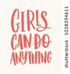 girls can do anything hand... | Shutterstock .eps vector #1028354611