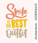 smile is the best outfit... | Shutterstock .eps vector #1028356615