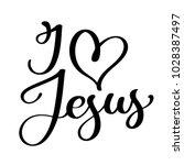hand drawn i love jesus... | Shutterstock .eps vector #1028387497