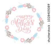happy mother s day text wreath... | Shutterstock .eps vector #1028405089