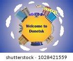 welcome to donetsk  ukraine ... | Shutterstock .eps vector #1028421559
