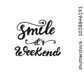 """smile  it's weekend"" lettering ... 