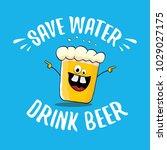 save water drink beer vector...   Shutterstock .eps vector #1029027175