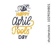 hand lettering happy april... | Shutterstock .eps vector #1029034801