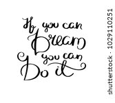 if you can dream you can do it. ... | Shutterstock .eps vector #1029110251