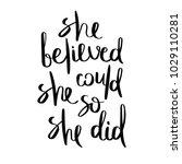 she believed  she could  so she ... | Shutterstock .eps vector #1029110281