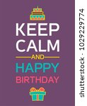 keep calm and happy birthday... | Shutterstock .eps vector #1029229774