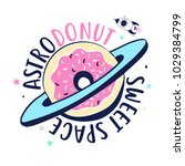 astrodonut sweet space slogan... | Shutterstock .eps vector #1029384799