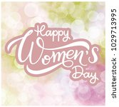 happy women's day greeting... | Shutterstock .eps vector #1029713995