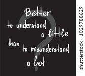 better to understand a little... | Shutterstock .eps vector #1029788629