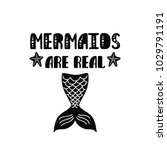 mermaids are real. inspiration... | Shutterstock .eps vector #1029791191