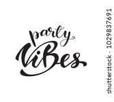 """""""party vibes"""" lettering...   Shutterstock .eps vector #1029837691"""