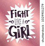 fight like a girl typographical ... | Shutterstock .eps vector #1029901279