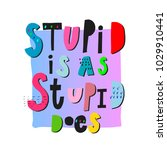 stupid as does abstract quote... | Shutterstock .eps vector #1029910441
