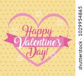 happy valentines day card pink... | Shutterstock .eps vector #1029954865