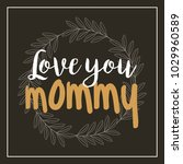wreath leaves love you mommy...   Shutterstock .eps vector #1029960589