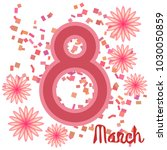 greeting card for march 8.... | Shutterstock .eps vector #1030050859