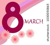 greeting card for march 8.... | Shutterstock .eps vector #1030050865