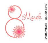 greeting card for march 8.... | Shutterstock .eps vector #1030051849
