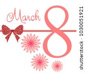 greeting card for march 8.... | Shutterstock .eps vector #1030051921
