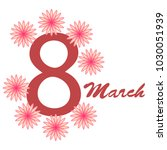 greeting card for march 8.... | Shutterstock .eps vector #1030051939