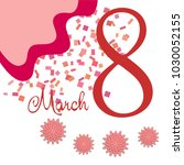 greeting card for march 8.... | Shutterstock .eps vector #1030052155