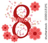 greeting card for march 8....   Shutterstock .eps vector #1030115191