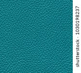 turquoise leather texture. can... | Shutterstock . vector #1030198237