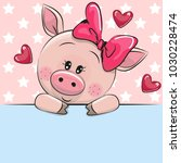 greeting card cute cartoon pig... | Shutterstock .eps vector #1030228474