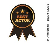 best actor award rosette ribbon ... | Shutterstock .eps vector #1030542211