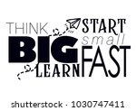 think big start small learn... | Shutterstock .eps vector #1030747411