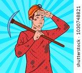 pop art man miner in helmet... | Shutterstock .eps vector #1030748821
