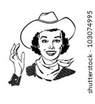 cowgirl waving   retro clipart... | Shutterstock .eps vector #103074995