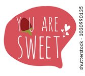 you are sweet. modern... | Shutterstock .eps vector #1030990135