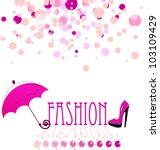 fashion vector background | Shutterstock .eps vector #103109429