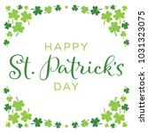 happy st. patrick's day clover... | Shutterstock .eps vector #1031323075