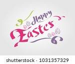hand written happy easter... | Shutterstock .eps vector #1031357329