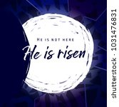 he is risen  he is not here.... | Shutterstock .eps vector #1031476831