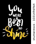 hand lettering you were born to ... | Shutterstock .eps vector #1031496964