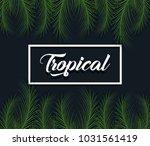 trendy summer tropical leaves...   Shutterstock .eps vector #1031561419