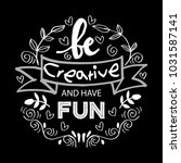 be creative and have fun... | Shutterstock .eps vector #1031587141