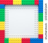 frame of colorful toy bricks on ... | Shutterstock . vector #1031810164