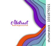 bright colorful 3d abstract...   Shutterstock .eps vector #1031875021