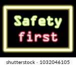 safety first neon light    Shutterstock .eps vector #1032046105