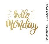 hello monday. lettering phrase... | Shutterstock .eps vector #1032055921